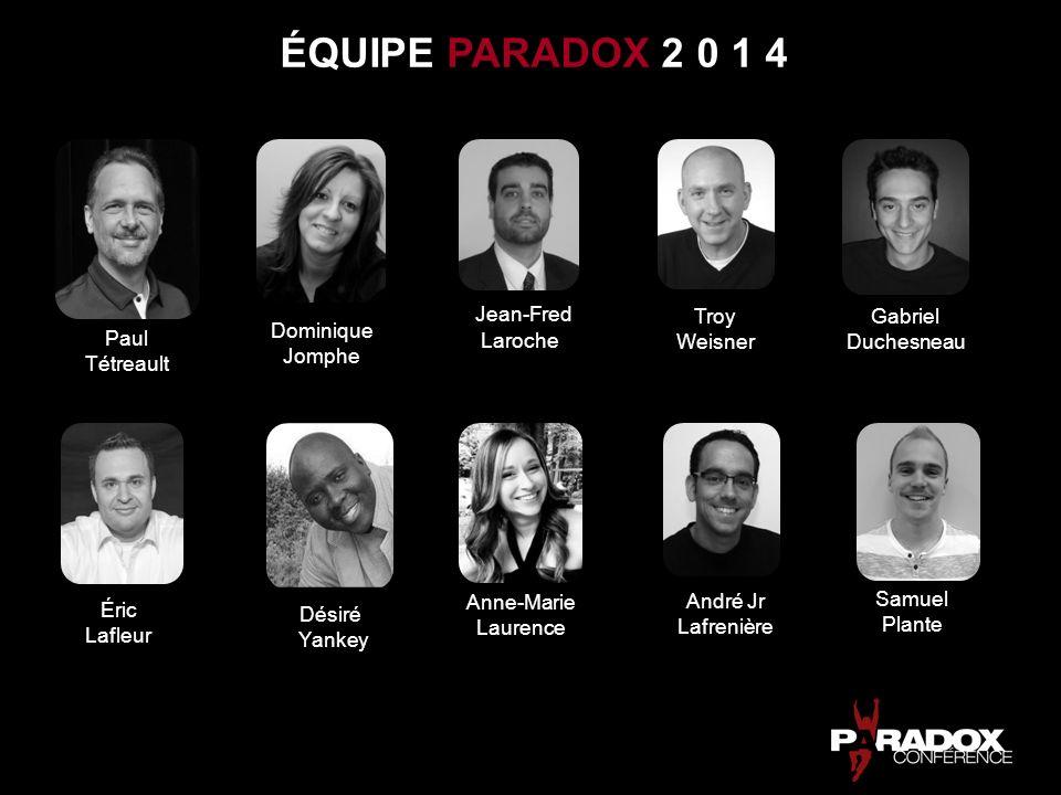 ÉQUIPE PARADOX 2 0 1 4 Jean-Fred Troy Weisner Gabriel Laroche