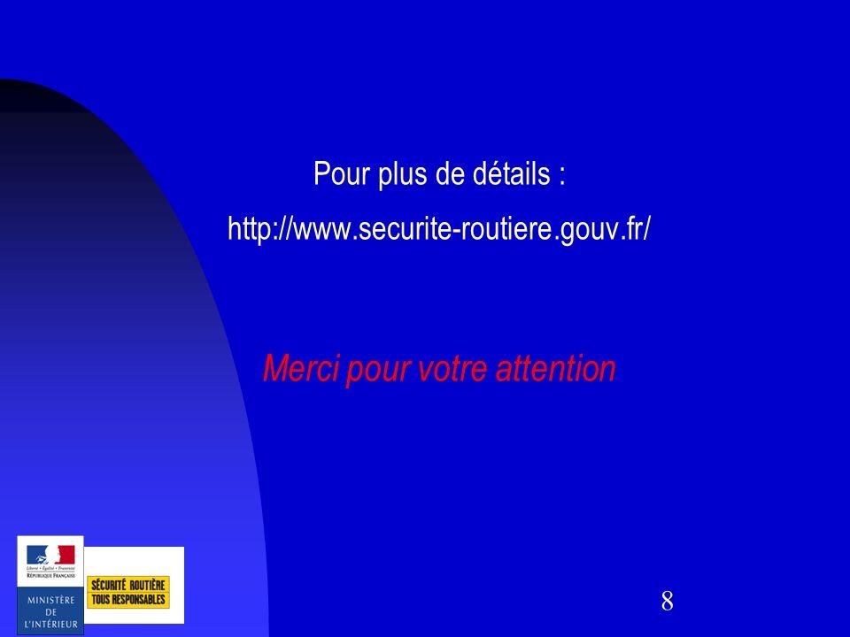 Pour plus de détails : http://www. securite-routiere. gouv