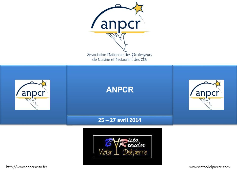 ANPCR 15 janvier 2014 25 – 27 avril 2014 http://www.anpcr.asso.fr/