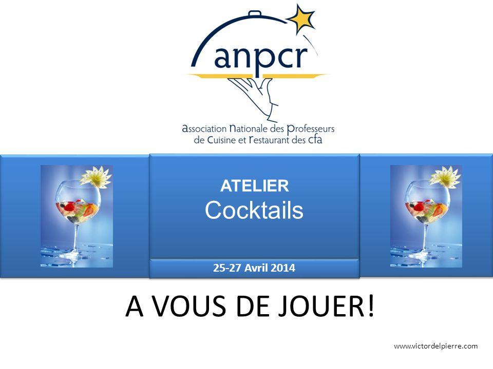 A VOUS DE JOUER! Cocktails ATELIER 25-27 Avril 2014