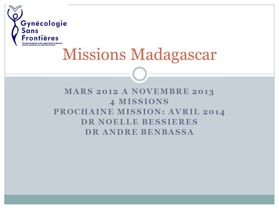 Prochaine mission: Avril 2014
