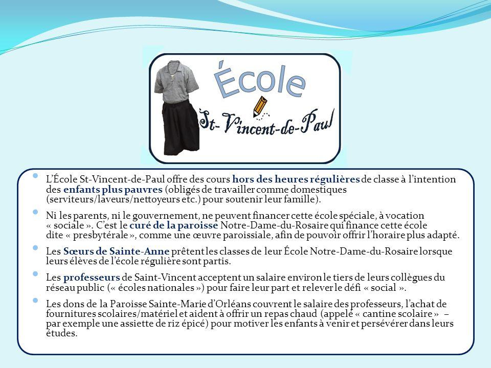 L'École St-Vincent-de-Paul offre des cours hors des heures régulières de classe à l'intention des enfants plus pauvres (obligés de travailler comme domestiques (serviteurs/laveurs/nettoyeurs etc.) pour soutenir leur famille).