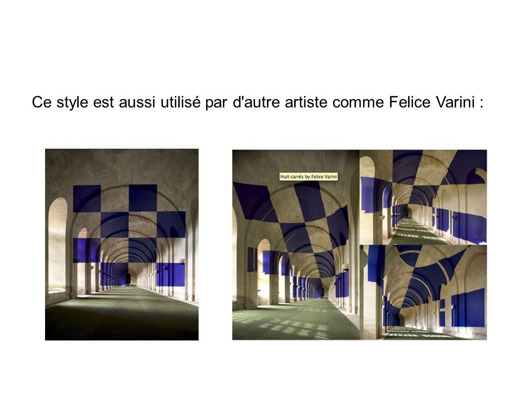 Ce style est aussi utilisé par d autre artiste comme Felice Varini :