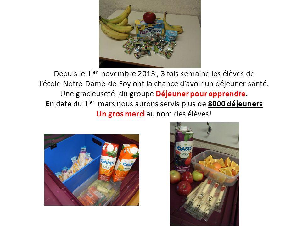 Depuis le 1ier novembre 2013 , 3 fois semaine les élèves de l'école Notre-Dame-de-Foy ont la chance d'avoir un déjeuner santé.