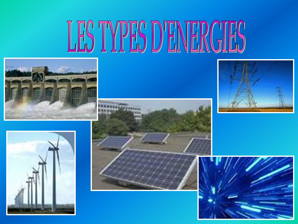 LES TYPES D ENERGIES