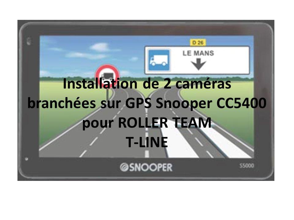 Installation de 2 caméras branchées sur GPS Snooper CC5400 pour ROLLER TEAM T-LINE