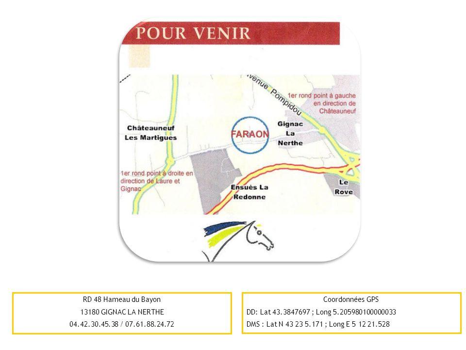 RD 48 Hameau du Bayon 13180 GIGNAC LA NERTHE. 04.42.30.45.38 / 07.61.88.24.72. Coordonnées GPS. DD: Lat 43.3847697 ; Long 5.205980100000033.
