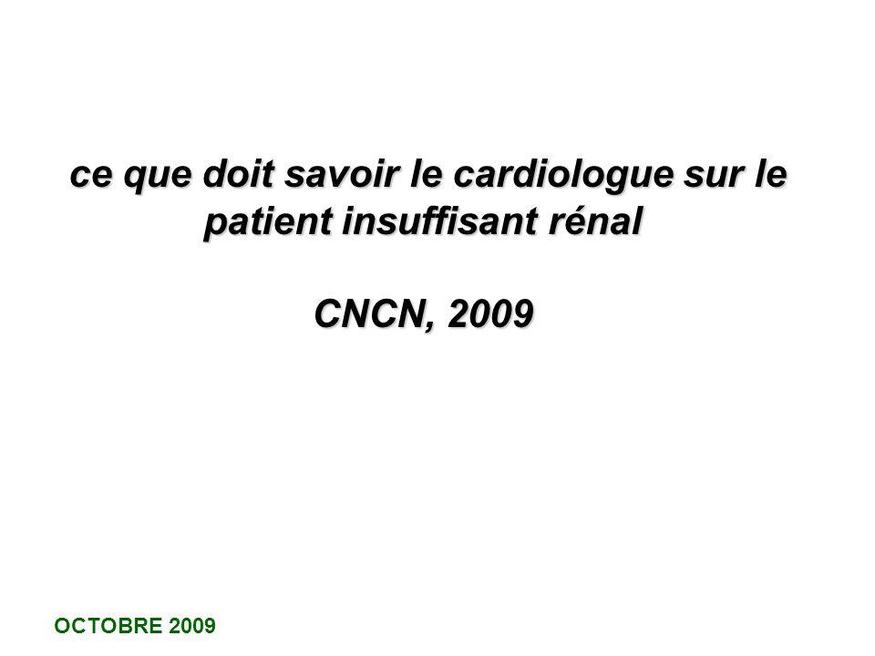 ce que doit savoir le cardiologue sur le patient insuffisant rénal CNCN, 2009