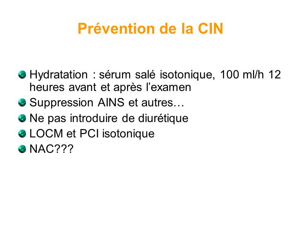 Prévention de la CIN Hydratation : sérum salé isotonique, 100 ml/h 12 heures avant et après l'examen.