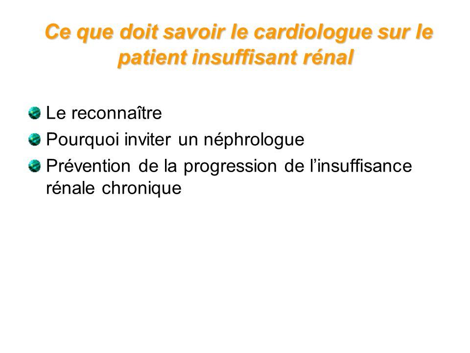 Ce que doit savoir le cardiologue sur le patient insuffisant rénal