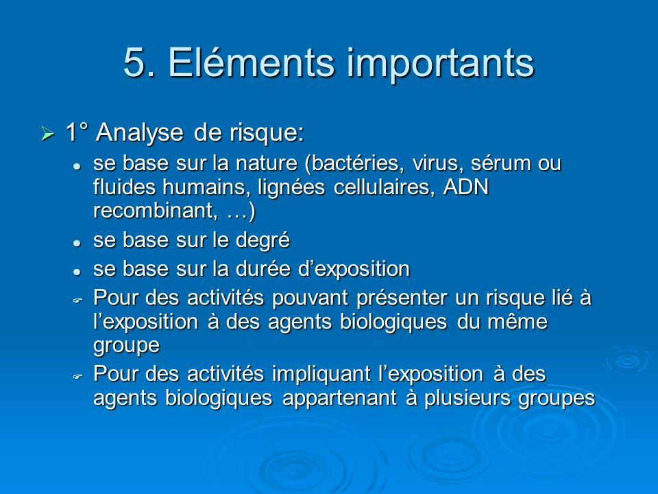 5. Eléments importants 1° Analyse de risque: