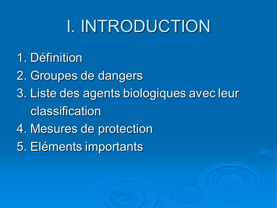 I. INTRODUCTION 1. Définition 2. Groupes de dangers