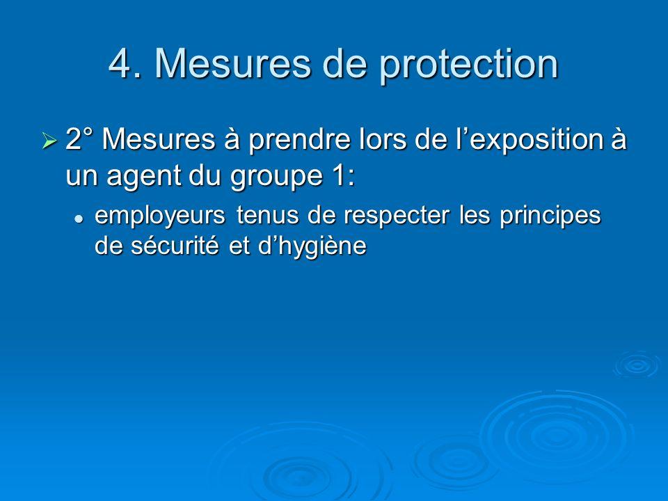 4. Mesures de protection 2° Mesures à prendre lors de l'exposition à un agent du groupe 1: