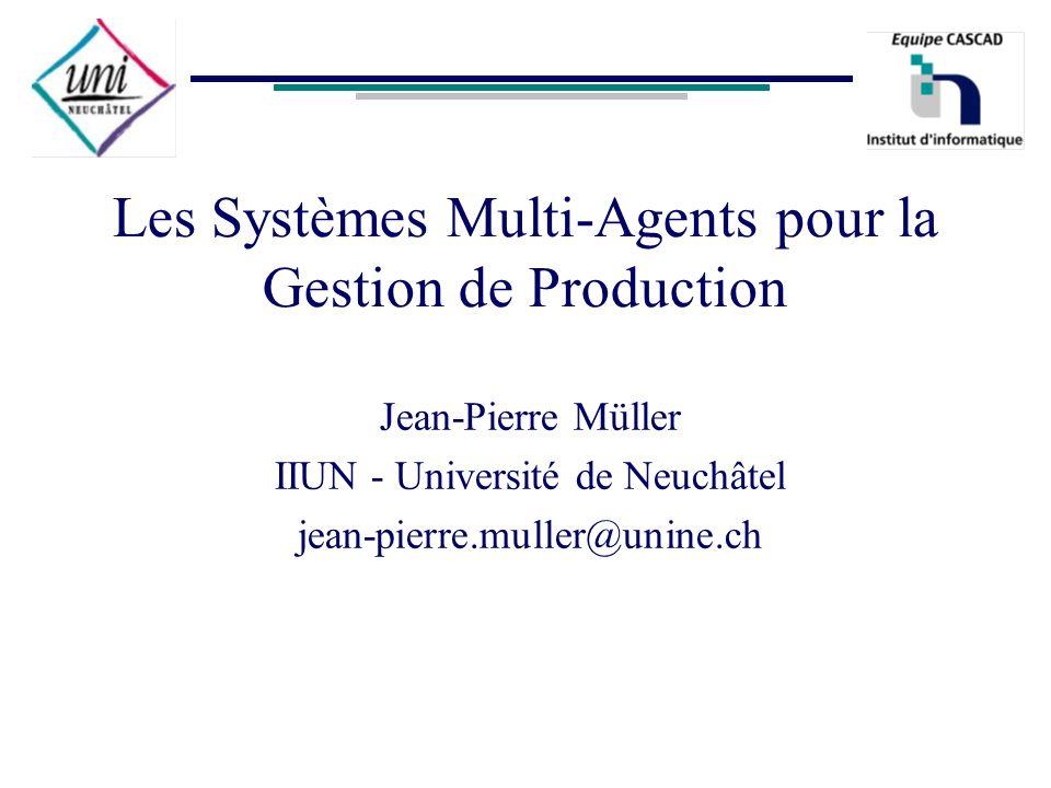 Les Systèmes Multi-Agents pour la Gestion de Production