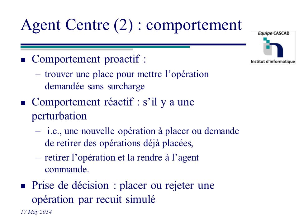 Agent Centre (2) : comportement