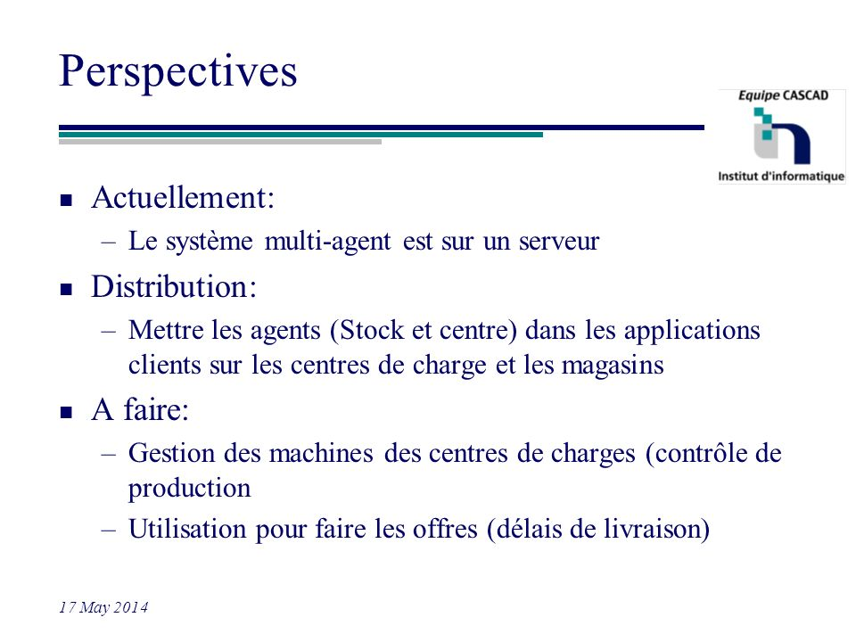 Perspectives Actuellement: Distribution: A faire: