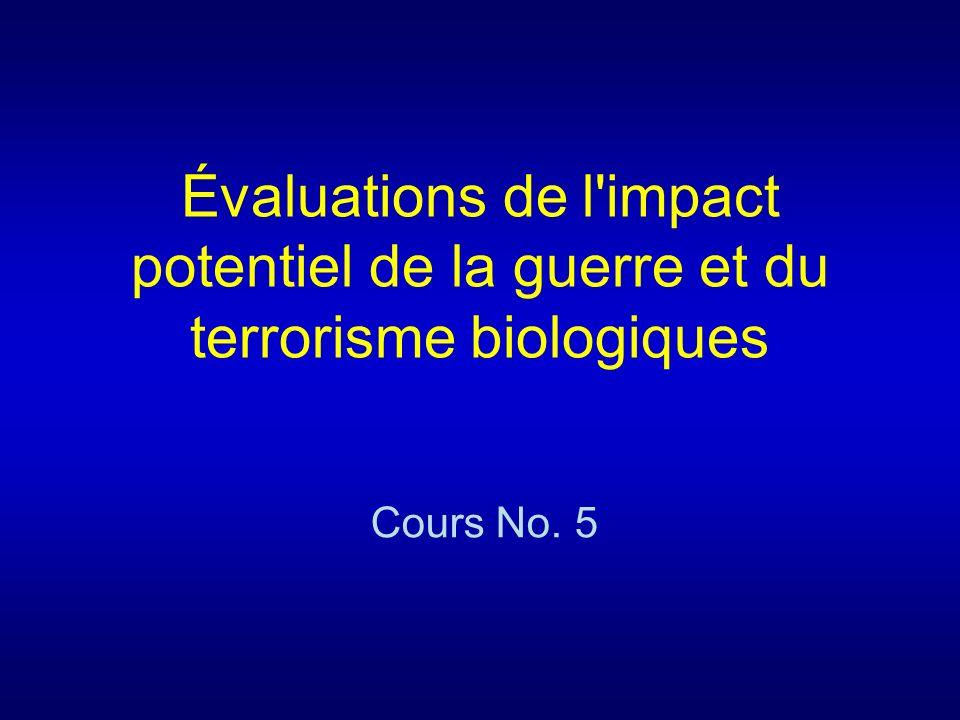 Évaluations de l impact potentiel de la guerre et du terrorisme biologiques