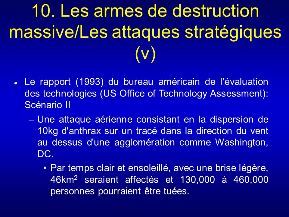 10. Les armes de destruction massive/Les attaques stratégiques (v)