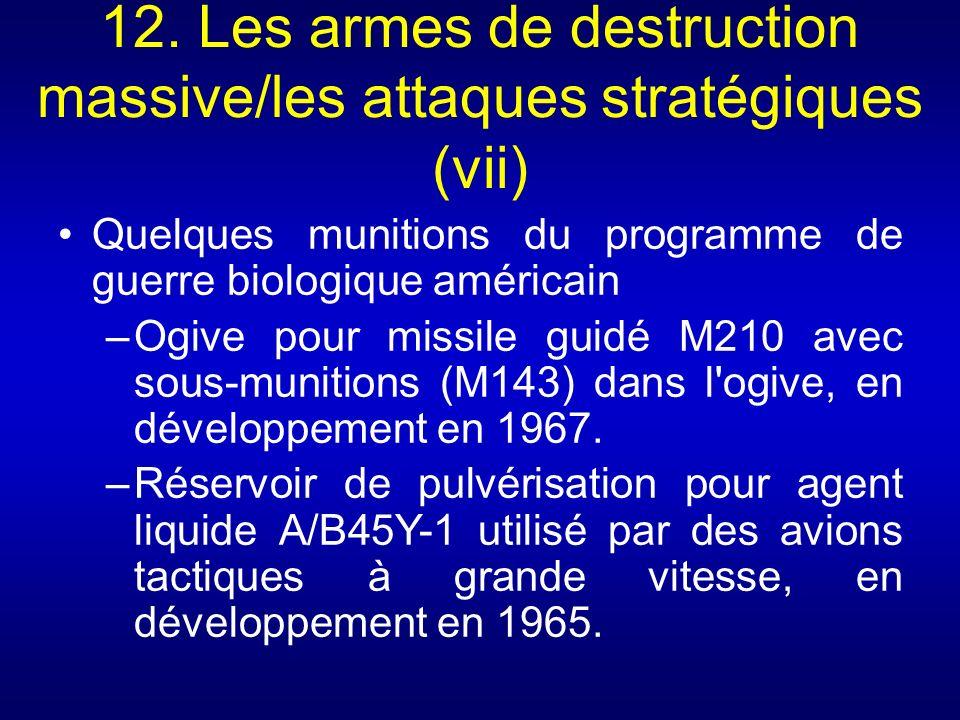 12. Les armes de destruction massive/les attaques stratégiques (vii)