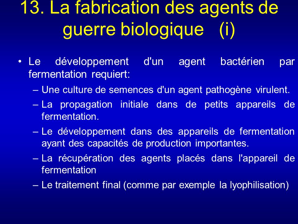 13. La fabrication des agents de guerre biologique (i)