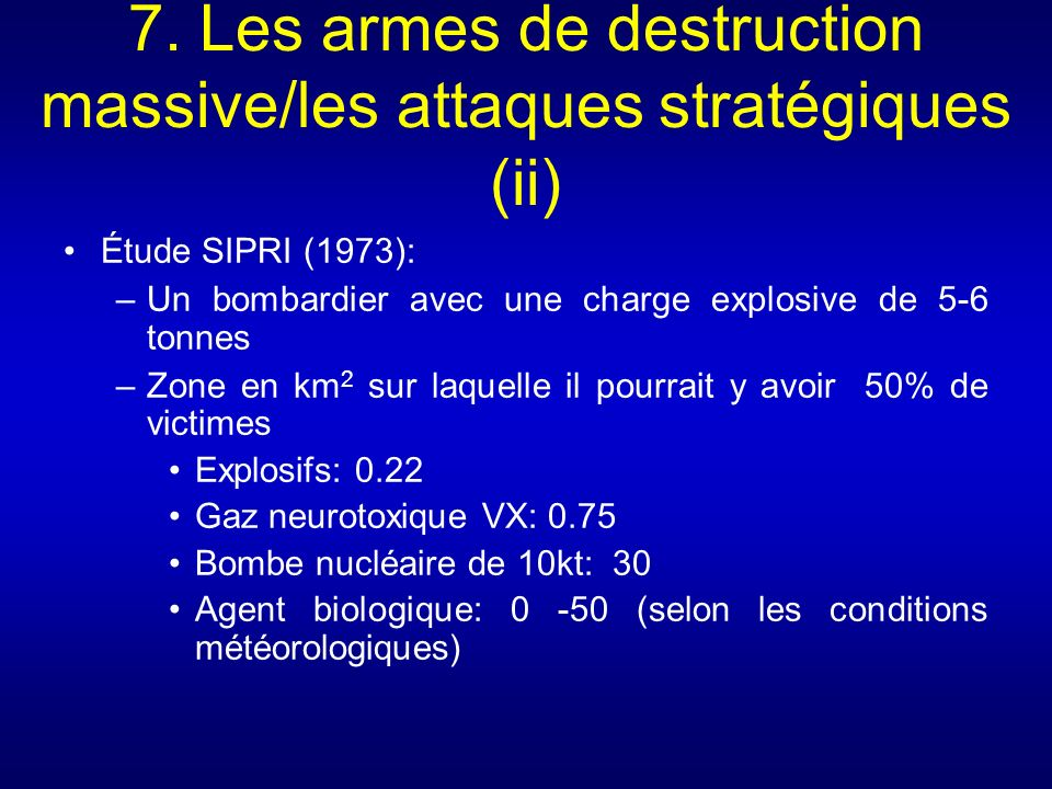 7. Les armes de destruction massive/les attaques stratégiques (ii)