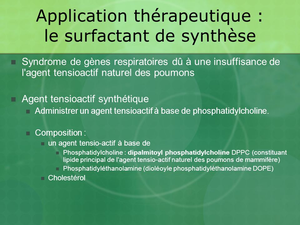 Application thérapeutique : le surfactant de synthèse