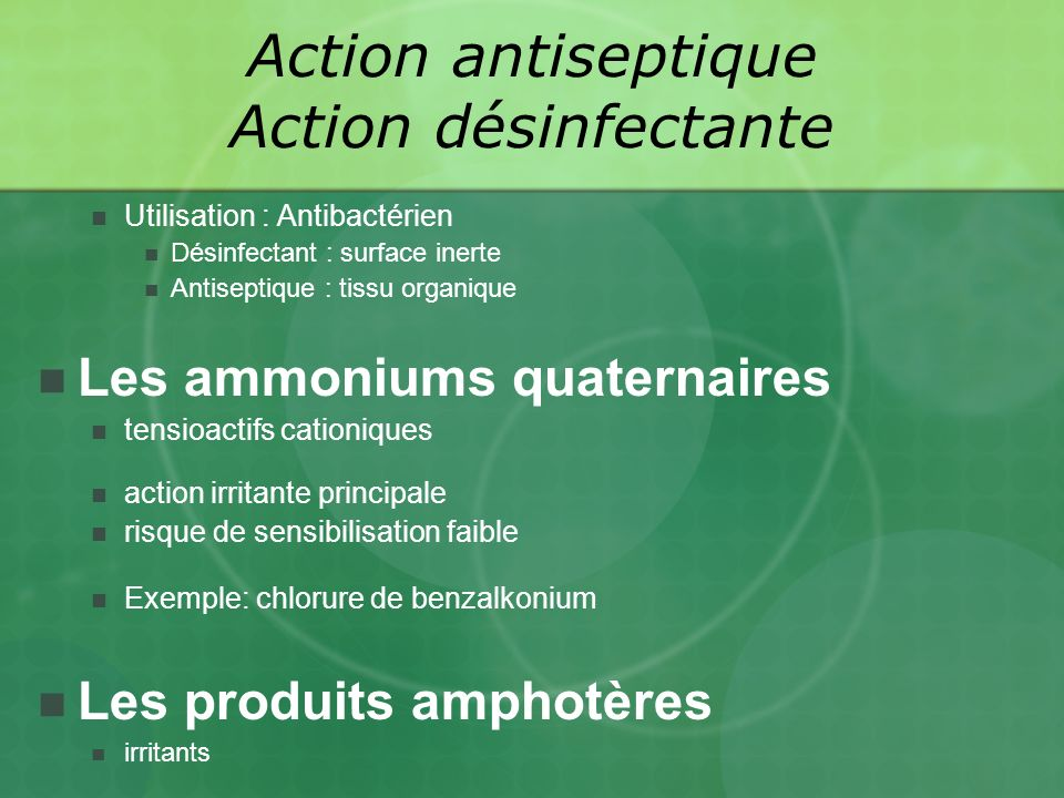 Action antiseptique Action désinfectante