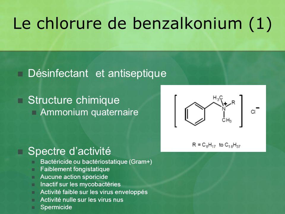 Le chlorure de benzalkonium (1)