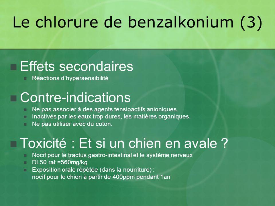 Le chlorure de benzalkonium (3)