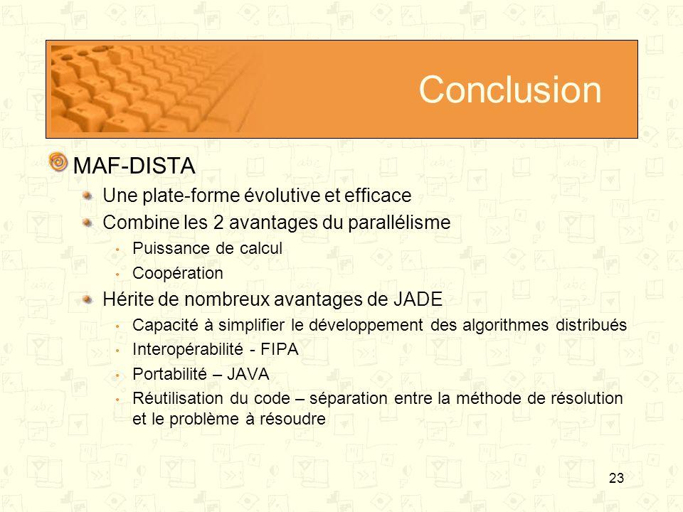 Conclusion MAF-DISTA Une plate-forme évolutive et efficace