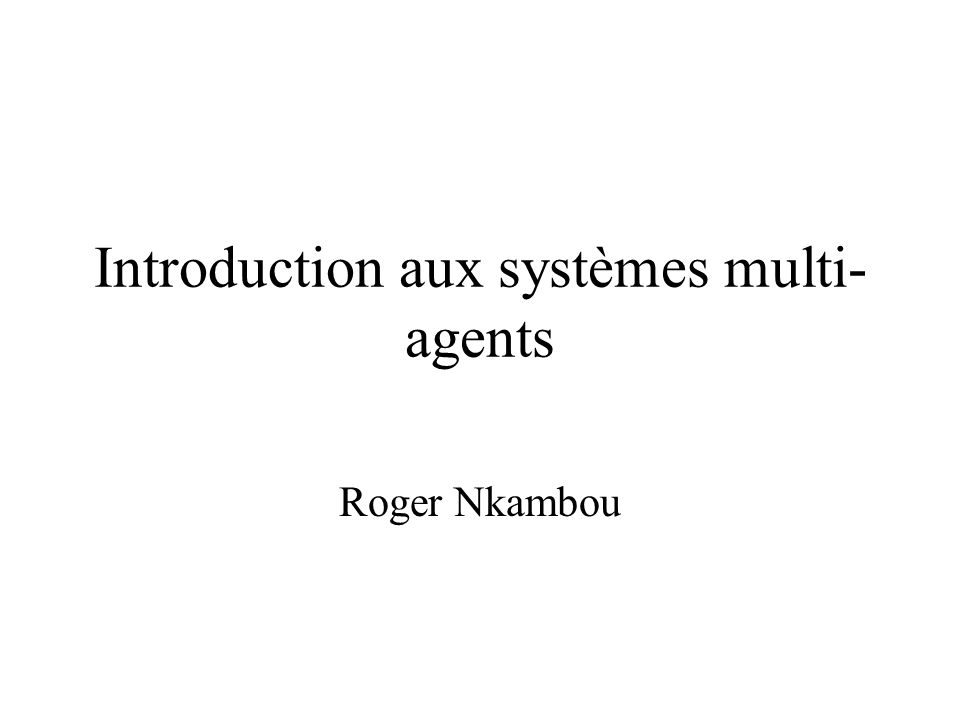 Introduction aux systèmes multi-agents