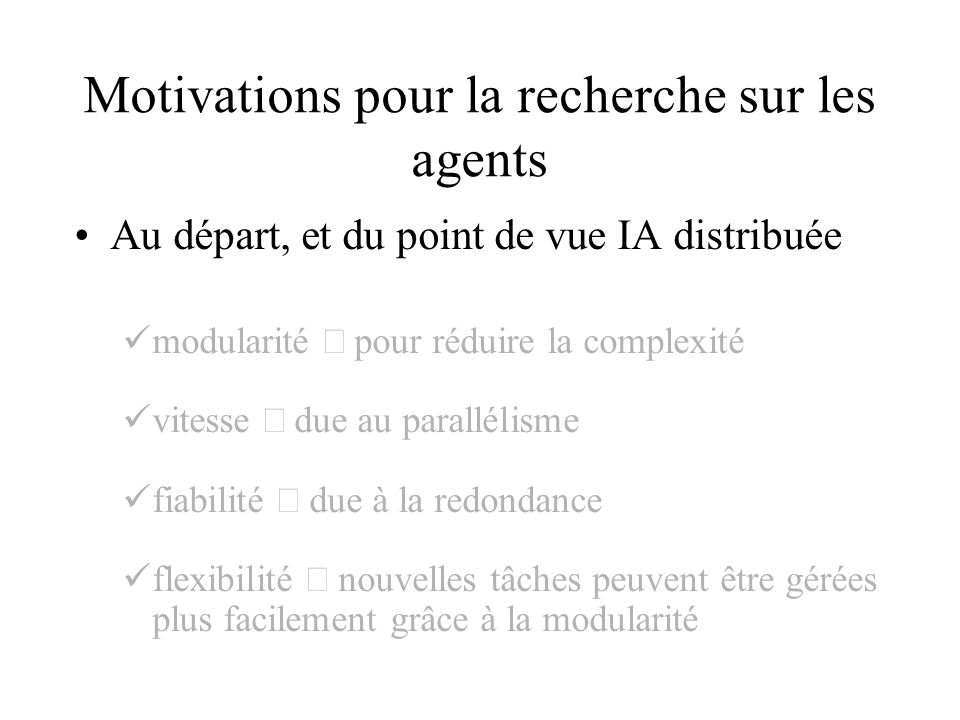 Motivations pour la recherche sur les agents