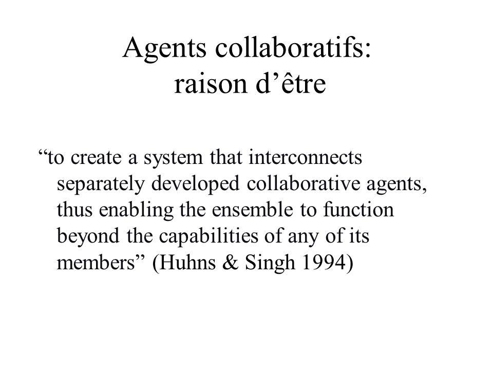 Agents collaboratifs: raison d'être