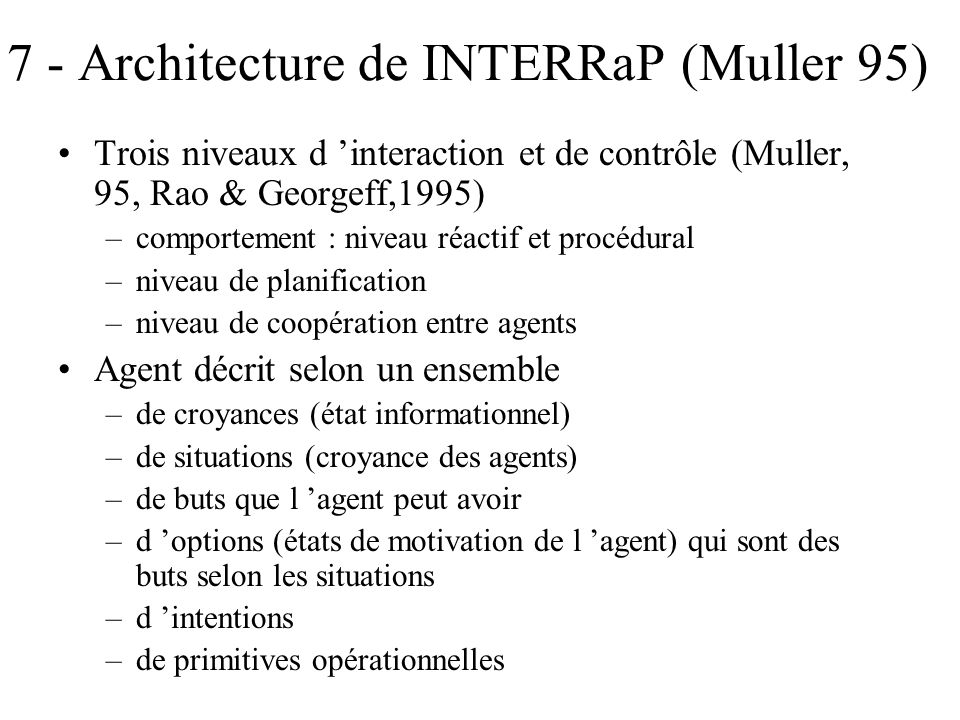 7 - Architecture de INTERRaP (Muller 95)