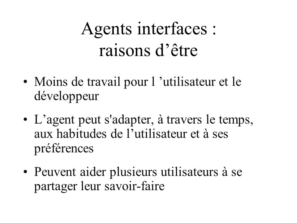 Agents interfaces : raisons d'être