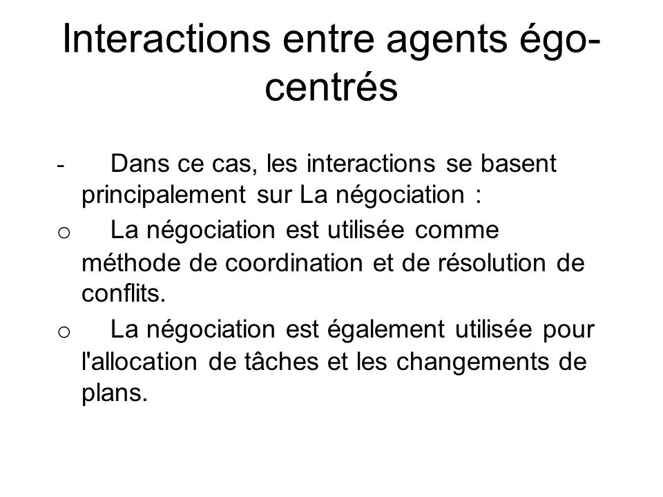 Interactions entre agents égo-centrés