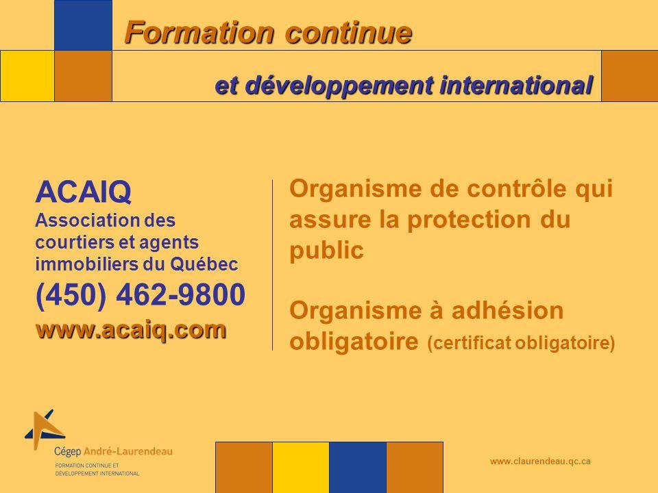 ACAIQ Association des courtiers et agents immobiliers du Québec. (450) 462-9800. www.acaiq.com.