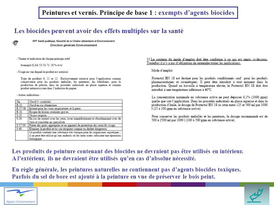 Peintures et vernis. Principe de base 1 : exempts d'agents biocides