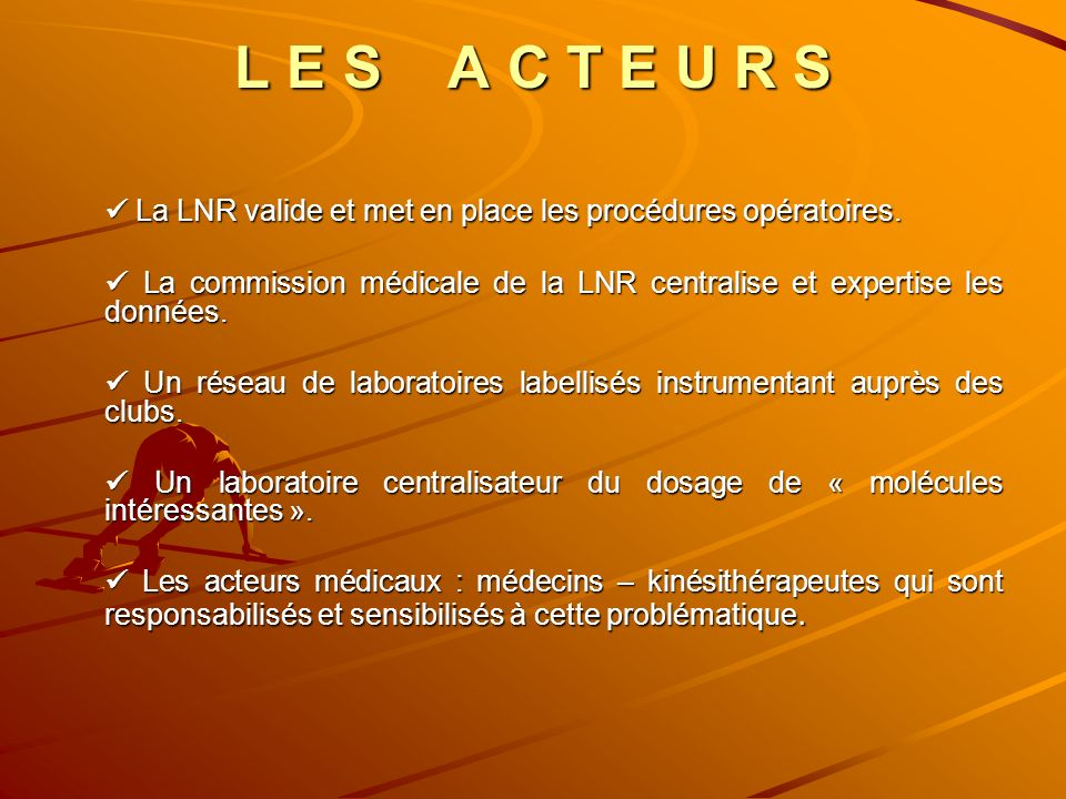 L E S A C T E U R S  La LNR valide et met en place les procédures opératoires.