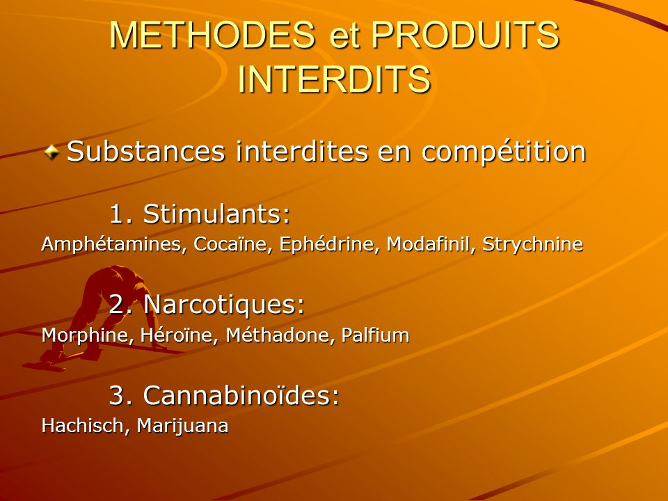 METHODES et PRODUITS INTERDITS