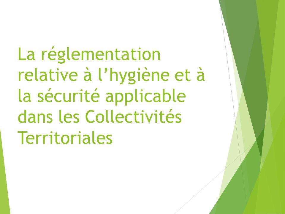 La réglementation relative à l'hygiène et à la sécurité applicable dans les Collectivités Territoriales