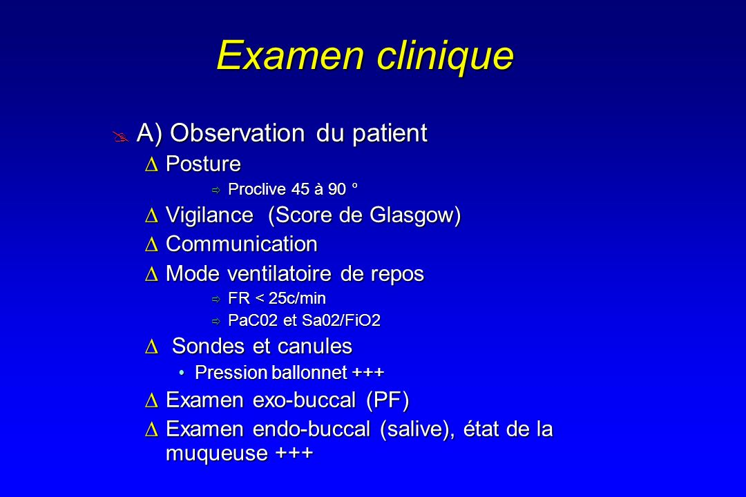 Examen clinique A) Observation du patient Posture