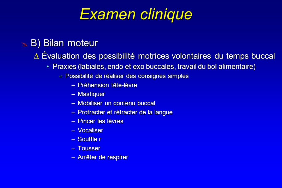 Examen clinique B) Bilan moteur
