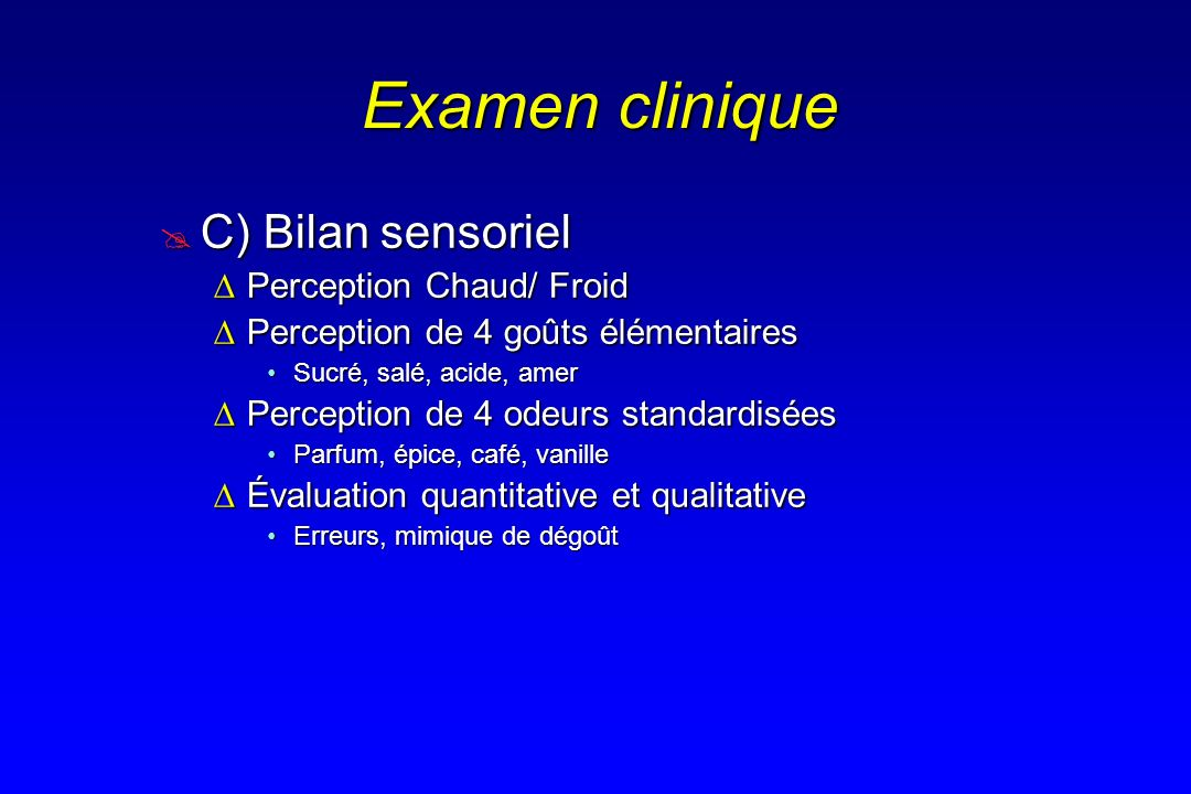 Examen clinique C) Bilan sensoriel Perception Chaud/ Froid