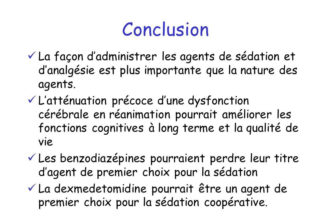 Conclusion La façon d'administrer les agents de sédation et d'analgésie est plus importante que la nature des agents.