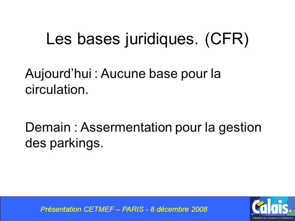 Les bases juridiques. (CFR)