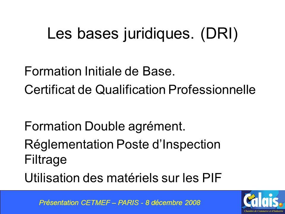 Les bases juridiques. (DRI)