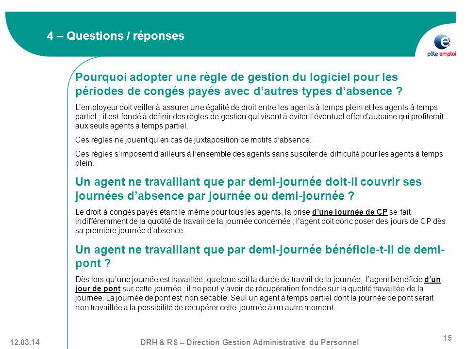 4 – Questions / réponses Pourquoi adopter une règle de gestion du logiciel pour les périodes de congés payés avec d'autres types d'absence