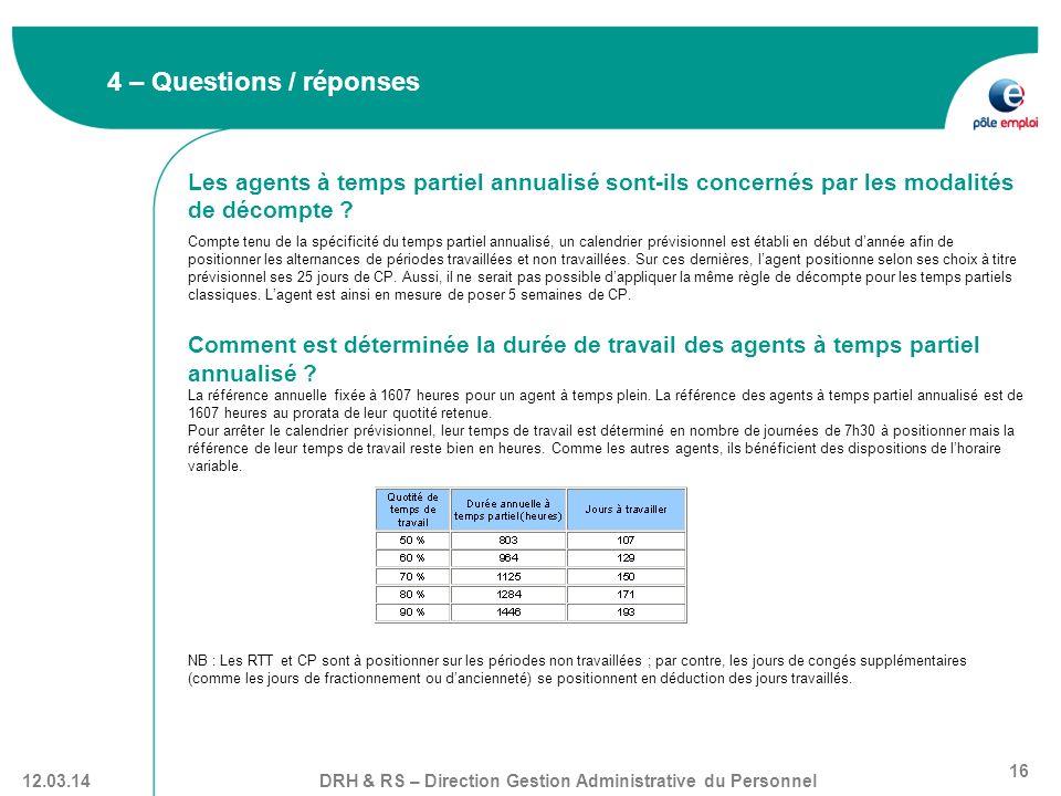4 – Questions / réponses Les agents à temps partiel annualisé sont-ils concernés par les modalités de décompte