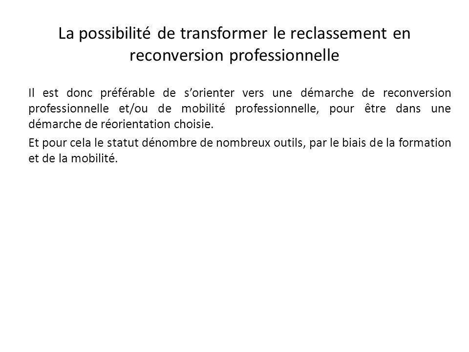 La possibilité de transformer le reclassement en reconversion professionnelle
